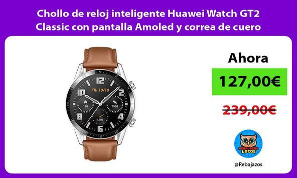 Chollo de reloj inteligente Huawei Watch GT2 Classic con pantalla Amoled y correa de cuero