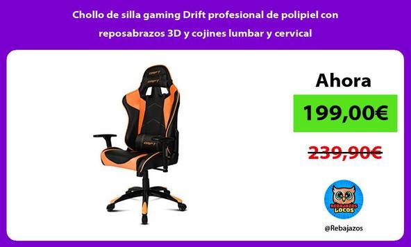 Chollo de silla gaming Drift profesional de polipiel con reposabrazos 3D y cojines lumbar y cervical