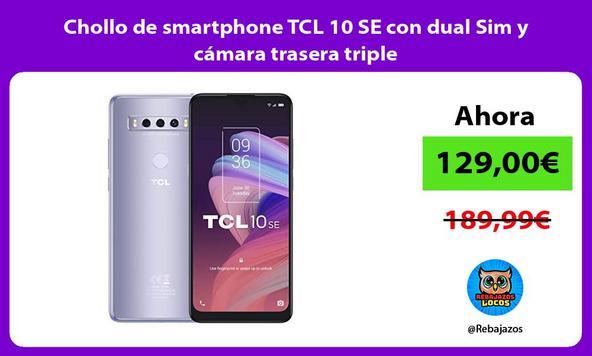 Chollo de smartphone TCL 10 SE con dual Sim y cámara trasera triple