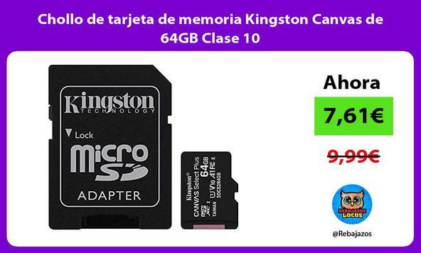 Chollo de tarjeta de memoria Kingston Canvas de 64GB Clase 10