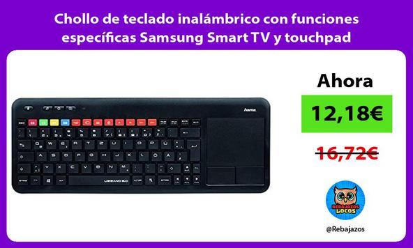 Chollo de teclado inalámbrico con funciones específicas Samsung Smart TV y touchpad