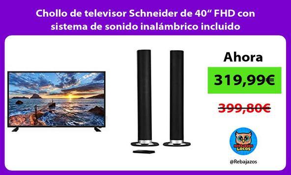 """Chollo de televisor Schneider de 40"""" FHD con sistema de sonido inalámbrico incluido"""