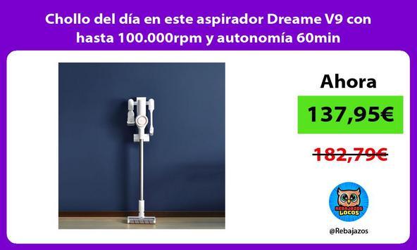 Chollo del día en este aspirador Dreame V9 con hasta 100.000rpm y autonomía 60min