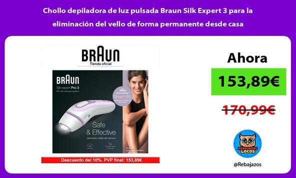 Chollo depiladora de luz pulsada Braun Silk Expert 3 para la eliminación del vello de forma permanente desde casa
