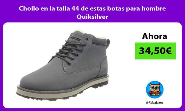 Chollo en la talla 44 de estas botas para hombre Quiksilver