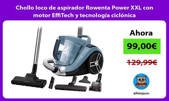 Chollo loco de aspirador Rowenta Power XXL con motor EffiTech y tecnología ciclónica