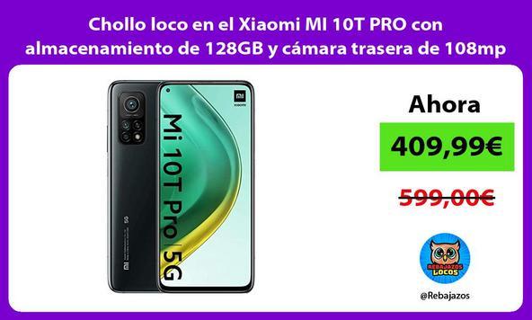 Chollo loco en el Xiaomi MI 10T PRO con almacenamiento de 128GB y cámara trasera de 108mp