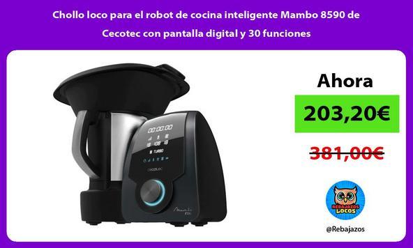Chollo loco para el robot de cocina inteligente Mambo 8590 de Cecotec con pantalla digital y 30 funciones