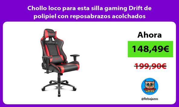 Chollo loco para esta silla gaming Drift de polipiel con reposabrazos acolchados