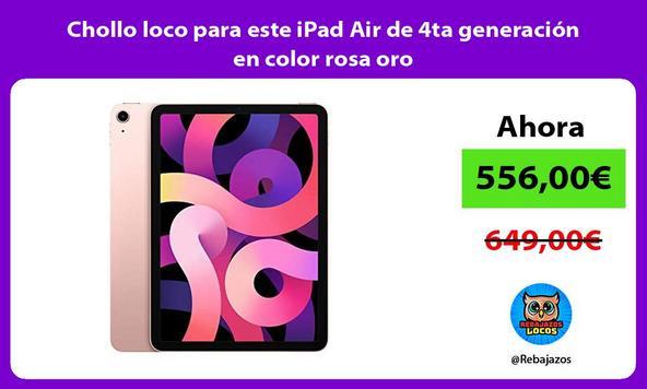Chollo loco para este iPad Air de 4ta generación en color rosa oro