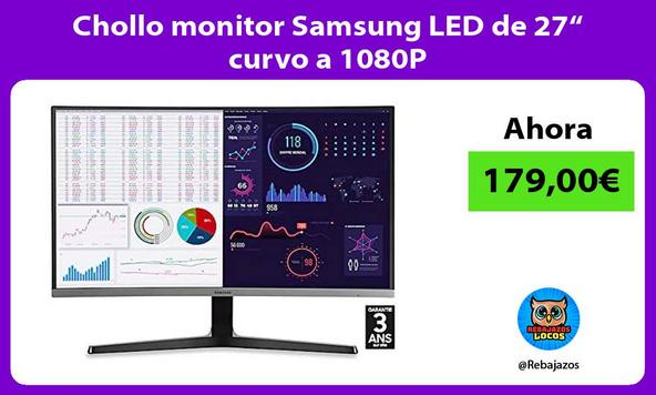 "Chollo monitor Samsung LED de 27"" curvo a 1080P/"