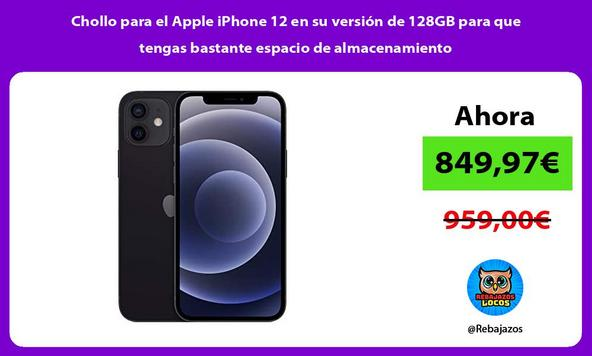 Chollo para el Apple iPhone 12 en su versión de 128GB para que tengas bastante espacio de almacenamiento