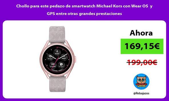 Chollo para este pedazo de smartwatch Michael Kors con Wear OS y GPS entre otras grandes prestaciones