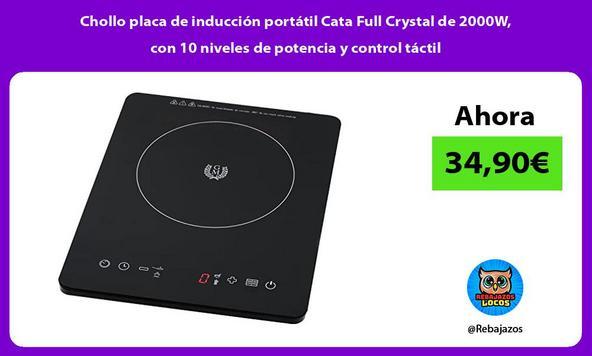 Chollo placa de inducción portátil Cata Full Crystal de 2000W, con 10 niveles de potencia y control táctil