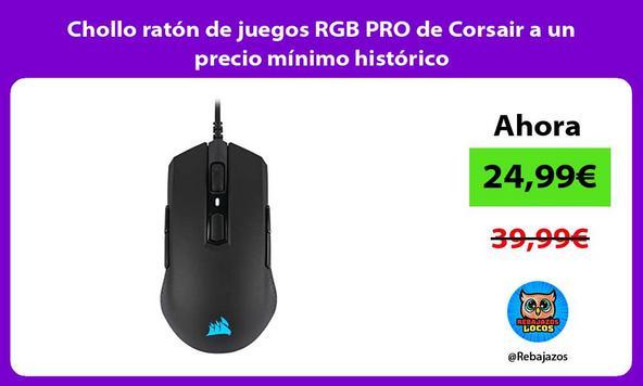 Chollo ratón de juegos RGB PRO de Corsair a un precio mínimo histórico