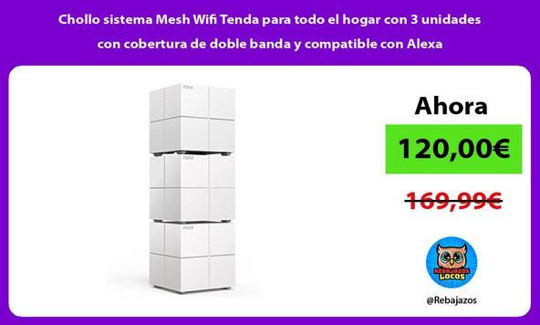Chollo sistema Mesh Wifi Tenda para todo el hogar con 3 unidades con cobertura de doble banda y compatible con Alexa