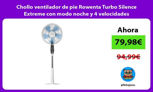 Chollo ventilador de pie Rowenta Turbo Silence Extreme con modo noche y 4 velocidades