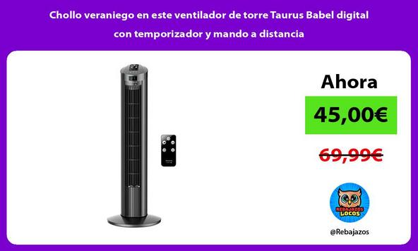 Chollo veraniego en este ventilador de torre Taurus Babel digital con temporizador y mando a distancia