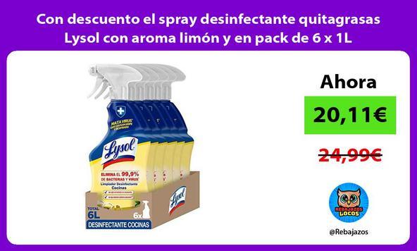 Con descuento el spray desinfectante quitagrasas Lysol con aroma limón y en pack de 6 x 1L