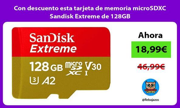 Con descuento esta tarjeta de memoria microSDXC Sandisk Extreme de 128GB