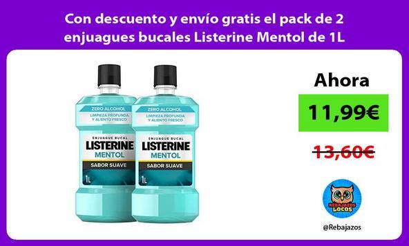 Con descuento y envío gratis el pack de 2 enjuagues bucales Listerine Mentol de 1L