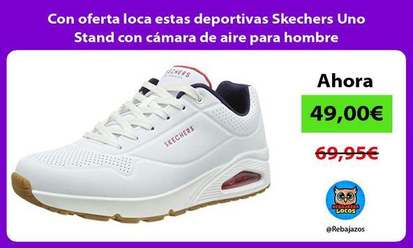 Con oferta loca estas deportivas Skechers Uno Stand con cámara de aire para hombre