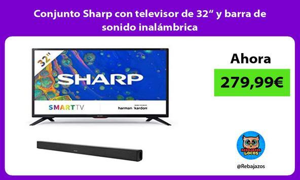 """Conjunto Sharp con televisor de 32"""" y barra de sonido inalámbrica/"""