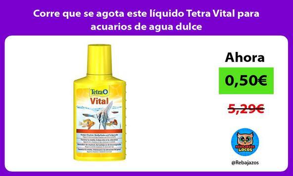 Corre que se agota este líquido Tetra Vital para acuarios de agua dulce