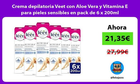 Crema depilatoria Veet con Aloe Vera y Vitamina E para pieles sensibles en pack de 6 x 200ml