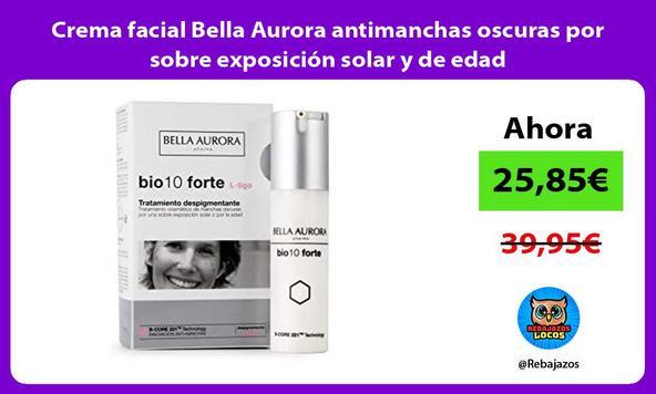 Crema facial Bella Aurora antimanchas oscuras por sobre exposición solar y de edad