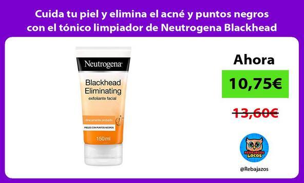 Cuida tu piel y elimina el acné y puntos negros con el tónico limpiador de Neutrogena Blackhead