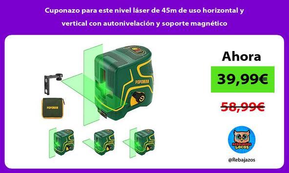 Cuponazo para este nivel láser de 45m de uso horizontal y vertical con autonivelación y soporte magnético