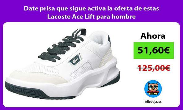 Date prisa que sigue activa la oferta de estas Lacoste Ace Lift para hombre