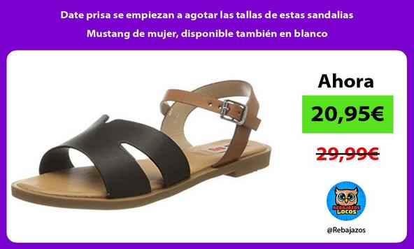 Date prisa se empiezan a agotar las tallas de estas sandalias Mustang de mujer, disponible también en blanco