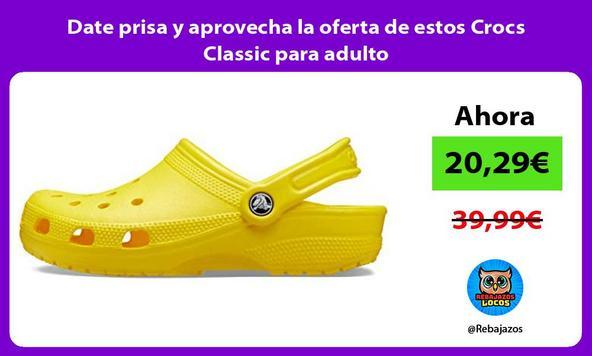 Date prisa y aprovecha la oferta de estos Crocs Classic para adulto