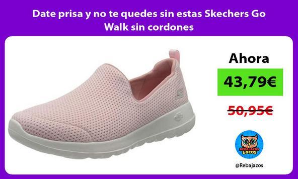 Date prisa y no te quedes sin estas Skechers Go Walk sin cordones
