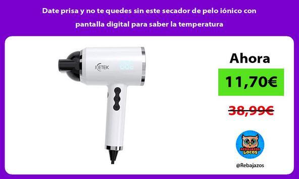 Date prisa y no te quedes sin este secador de pelo iónico con pantalla digital para saber la temperatura