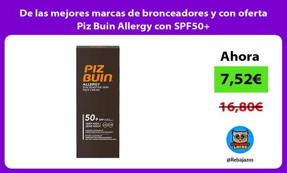 De las mejores marcas de bronceadores y con oferta Piz Buin Allergy con SPF50+