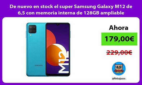 De nuevo en stock el super Samsung Galaxy M12 de 6,5 con memoria interna de 128GB ampliable/