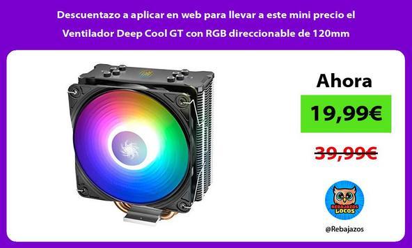 Descuentazo a aplicar en web para llevar a este mini precio el Ventilador Deep Cool GT con RGB direccionable de 120mm