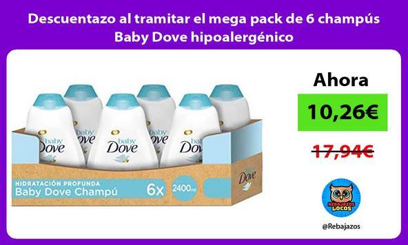Descuentazo al tramitar el mega pack de 6 champús Baby Dove hipoalergénico