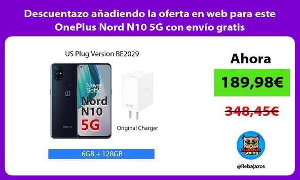 Descuentazo añadiendo la oferta en web para este OnePlus Nord N10 5G con envío gratis