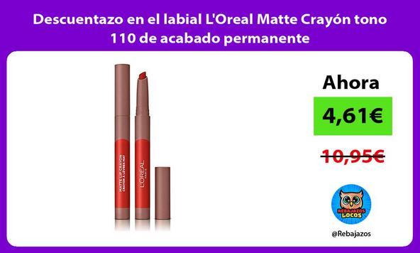 Descuentazo en el labial L'Oreal Matte Crayón tono 110 de acabado permanente