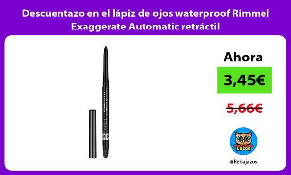 Descuentazo en el lápiz de ojos waterproof Rimmel Exaggerate Automatic retráctil