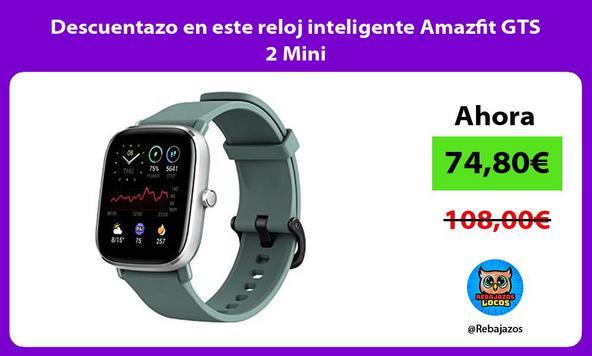 Descuentazo en este reloj inteligente Amazfit GTS 2 Mini