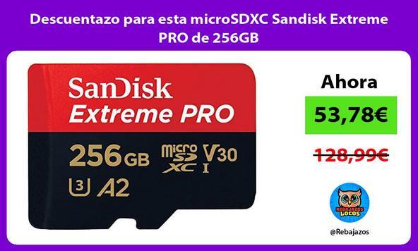 Descuentazo para esta microSDXC Sandisk Extreme PRO de 256GB