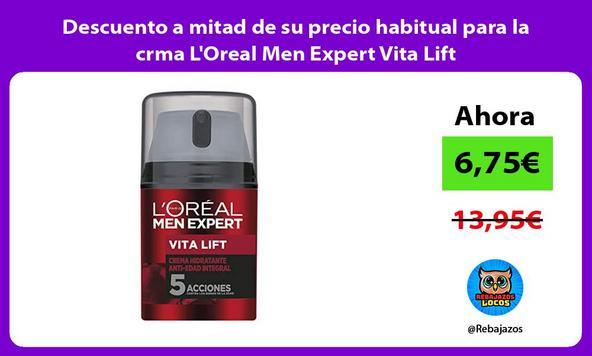 Descuento a mitad de su precio habitual para la crma L'Oreal Men Expert Vita Lift