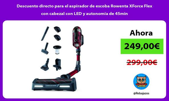 Descuento directo para el aspirador de escoba Rowenta XForce Flex con cabezal con LED y autonomía de 45min