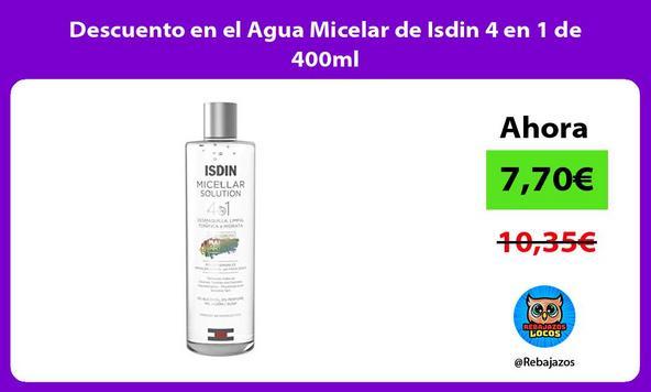 Descuento en el Agua Micelar de Isdin 4 en 1 de 400ml