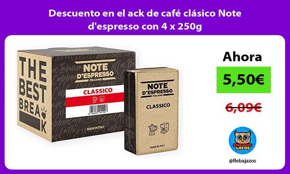 Descuento en el ack de café clásico Note d'espresso con 4 x 250g